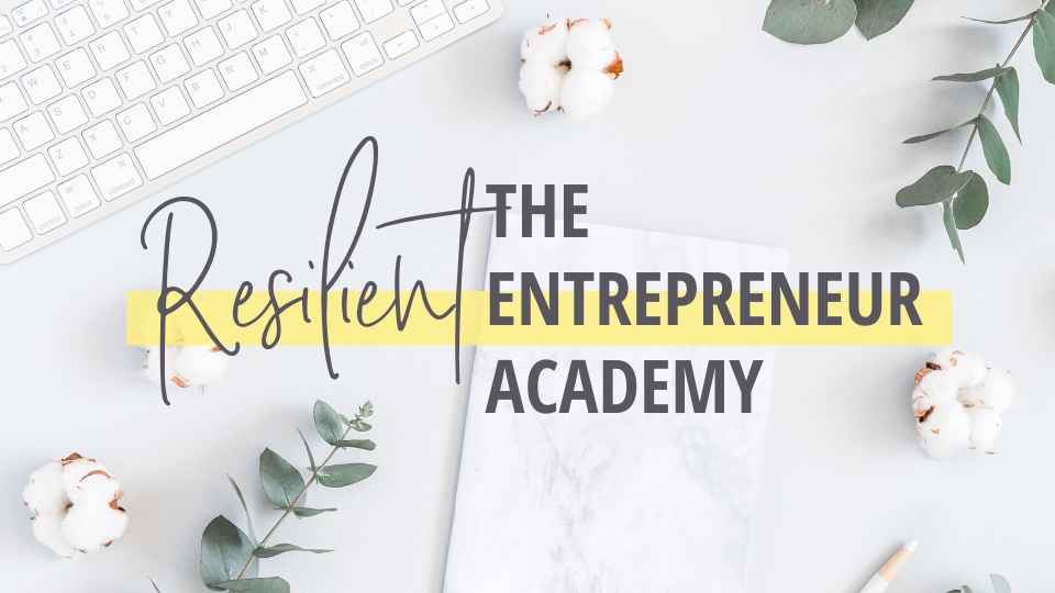 The Resilient Entrepreneur Academy Membership